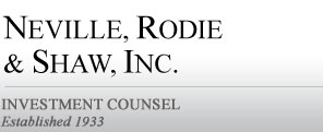 Neville, Rodie & Shaw, Inc. Investment Counsel Established 1933
